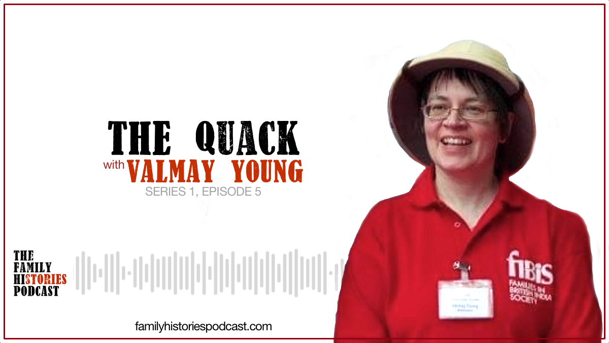 The Family Histories Podcast - The Quack with Valmay Young