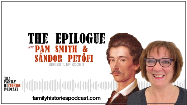 The Family Histories Podcast - with Pam Smith and Sandor Petofi